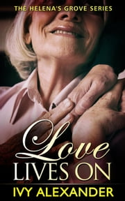 Love Lives On - The Helena's Grove Series, #5 ebook by Ivy Alexander