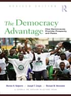 The Democracy Advantage - How Democracies Promote Prosperity and Peace ebook by Morton Halperin, Joe Siegle, Michael Weinstein