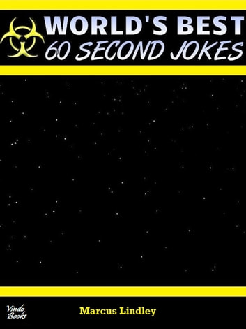 World's Best 60 Second Jokes - A mega collection of jokes for your Kobo under 60 seconds each ebook by Marcus Lindley