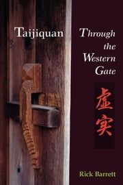 Taijiquan - Through the Western Gate ebook by Rick Barrett