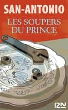 Les soupers du prince ebook by SAN-ANTONIO