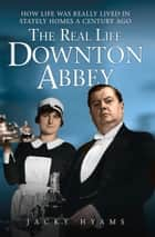 The Real Life Downton Abbey ebook by Jacky Hyams