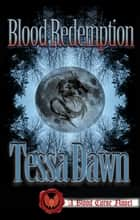 Blood Redemption - A Blood Curse Novel ebook by Tessa Dawn