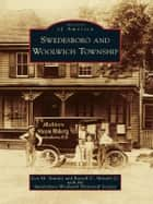 Swedesboro and Woolwich Township ebook by Lois M. Stanley,Russell C. Shiveler Jr.,Swedesboro-Woolwich Historical Society