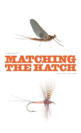 Matching the Hatch: A Practical Guide to Imitation of Insects Found on Eastern and Western Trout Waters ebook by Schwiebert, Ernest G.