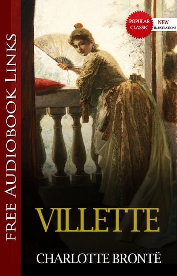VILLETTE Popular Classic Literature [with Audiobook Links] ebook by CHARLOTTE BRONTË
