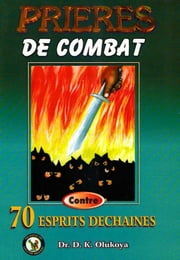 Prieres de Combat Contro 70 Espirits Dechaines ebook by Kobo.Web.Store.Products.Fields.ContributorFieldViewModel