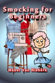 Smocking for Beginners ebook by Kobo.Web.Store.Products.Fields.ContributorFieldViewModel