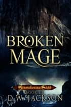 Broken Mage ebook by