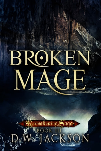 Broken Mage ebook by D.W. Jackson