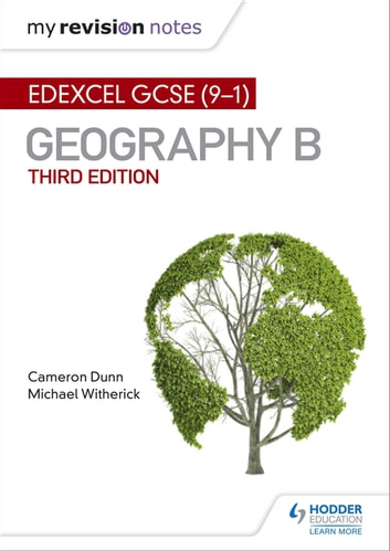 My Revision Notes: Edexcel GCSE (9–1) Geography B Third Edition ebook by Cameron Dunn,Michael Witherick