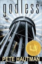Godless ebook by Pete Hautman