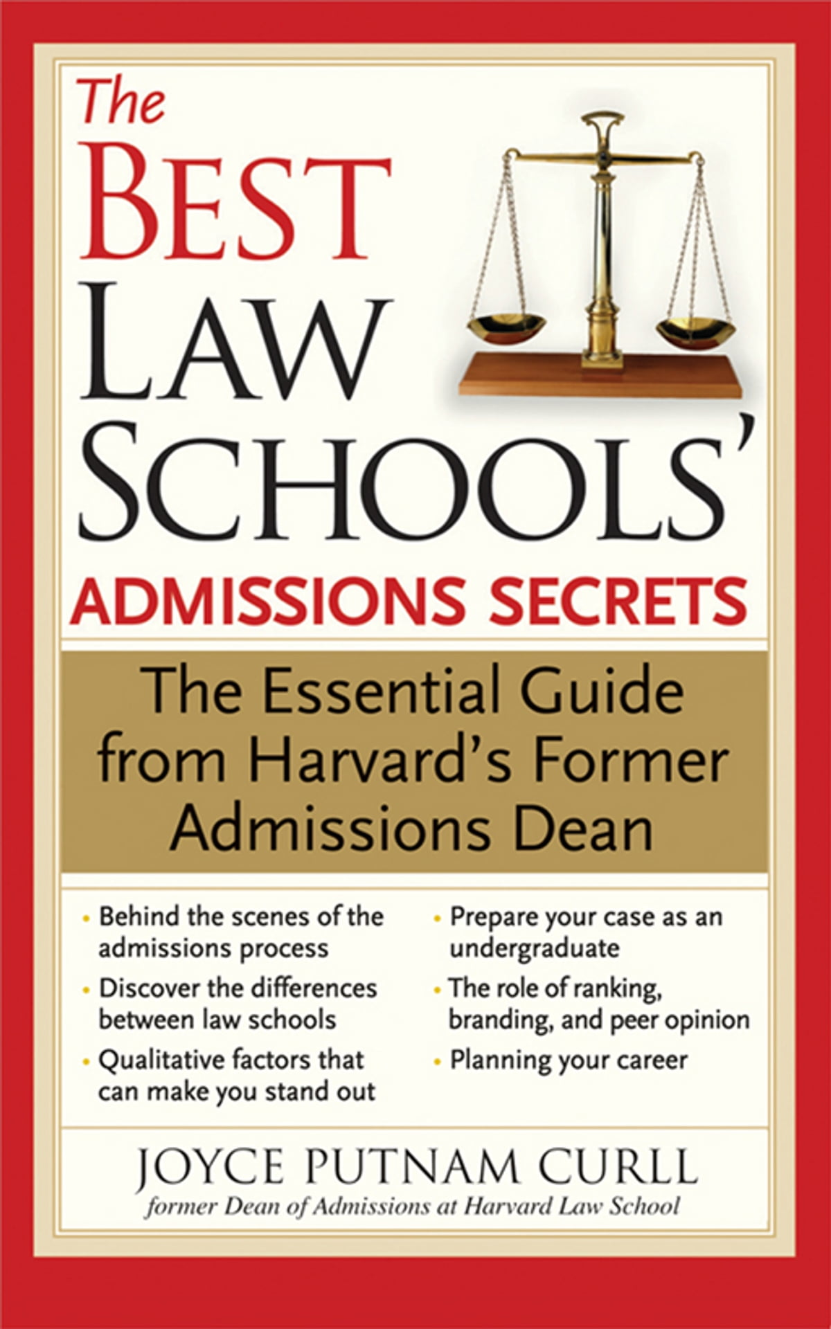 Best Law Schools' Admissions Secrets: The Essential Guide from Harvard's  Former Admissions Dean ebook by Joyce Putnam Curll - Rakuten Kobo