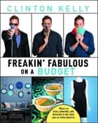 Freakin' Fabulous on a Budget ebook by