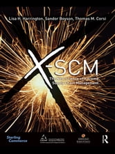 X-SCM - The New Science of X-treme Supply Chain Management ebook by Lisa H Harrington,Sandor Boyson,Thomas Corsi