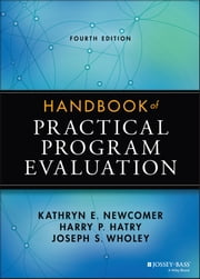 Handbook of Practical Program Evaluation ebook by Kathryn E. Newcomer,Harry P. Hatry,Joseph S. Wholey