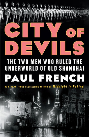 City of Devils - A Shanghai Noir ebook by Paul French