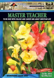 Master Teacher - 2nd Quarter 2016 ebook by Rev. Charles J. Ellis Sr.