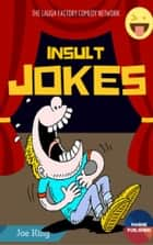 Insult Jokes ebook by Jeo King