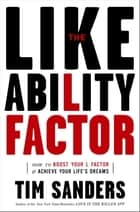 The Likeability Factor ebook by Tim Sanders