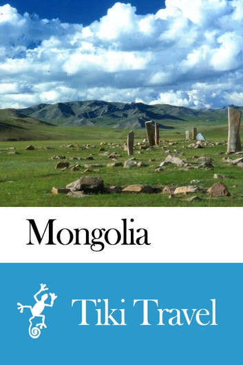 Mongolia Travel Guide - Tiki Travel ebook by Tiki Travel
