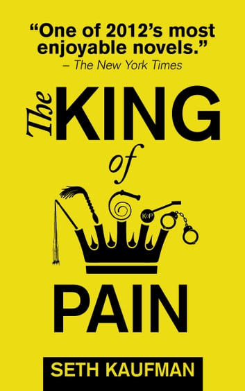 The King of Pain - A novel with stories ebook by Seth Kaufman