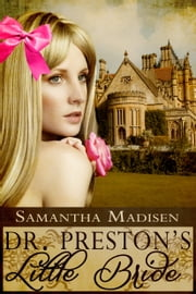 Doctor Preston's Little Bride ebook by Samantha Madisen