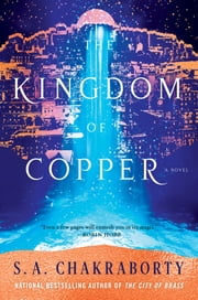 The Kingdom of Copper - A Novel ebook by S. A Chakraborty