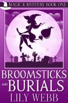 Broomsticks and Burials ebook by Lily Webb
