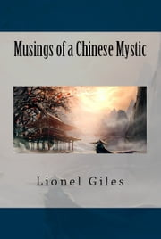 Musings of a Chinese Mystic ebook by Lionel Giles