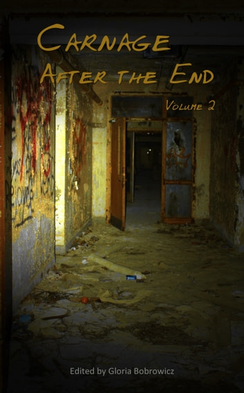 Carnage: After the End - Volume 2 ebook by Gloria Bobrowicz