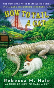 How to Tail a Cat ebook by Rebecca M. Hale