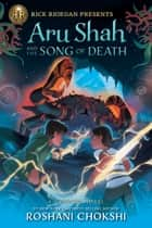 Aru Shah and the Song of Death - A Pandava Novel Book 2 電子書 by Roshani Chokshi