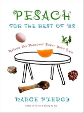 Pesach for the Rest of Us - Making the Passover Seder Your Own ebook by Marge Piercy