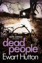 Dead People ebook by Ewart Hutton