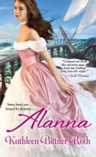 Alanna ebook by Kathleen Bittner Roth