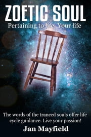 Zoetic Soul - Pertaining to Life. Your Life ebook by Jan Mayfield, Daniella Blechner