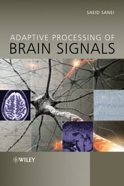 Adaptive Processing of Brain Signals ebook by Saeid Sanei