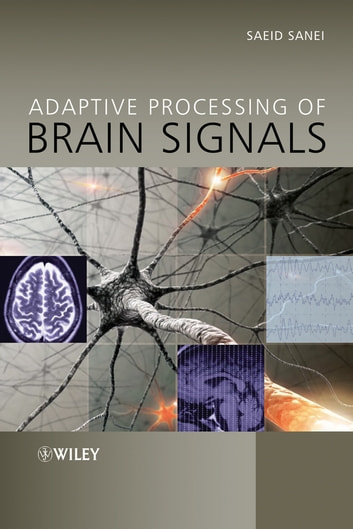 Adaptive processing of brain signals ebook by saeid sanei adaptive processing of brain signals ebook by saeid sanei fandeluxe Choice Image