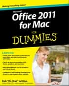 Office 2011 for Mac For Dummies ebook by Bob LeVitus