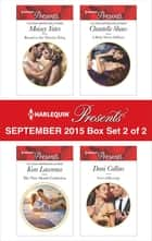 Harlequin Presents September 2015 - Box Set 2 of 2 - An Anthology ebook by Maisey Yates, Kim Lawrence, Chantelle Shaw,...