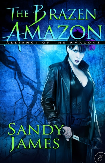 The Brazen Amazon ebook by Sandy James