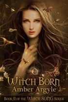 Witch Born ebook by Amber Argyle