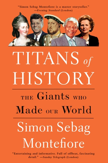 Titans of History - The Giants Who Made Our World 電子書 by Simon Sebag Montefiore