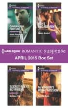 Harlequin Romantic Suspense April 2015 Box Set - Cavanaugh Fortune\Secret Agent Boyfriend\Joint Engagement\McKinnon's Royal Mission ebook by Marie Ferrarella, Addison Fox, Karen Anders,...