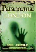 Paranormal London ebook by Neil Arnold