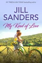 My Kind of Love ebook by Jill Sanders