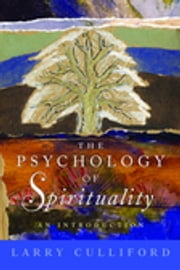 The Psychology of Spirituality - An Introduction ebook by Larry Culliford