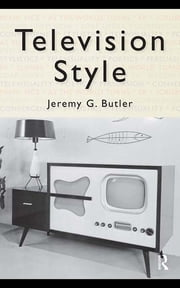 Television Style ebook by Jeremy G. Butler