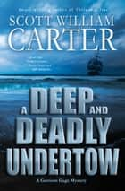 A Deep and Deadly Undertow ebook by Scott William Carter